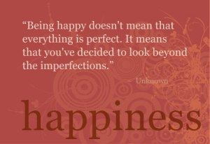 happiness Decision to Look Beyond Imperfection